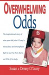 Overwhelming Odds - Susan O'Leary, Denny O'Leary