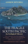 The Fragile South Pacific: An Ecological Odyssey - Andrew Mitchell