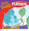 Go Go Goes to the Doctor - Samantha Brooke