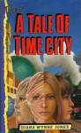 A Tale Of Time City (Teens S.) - Diana Wynne Jones