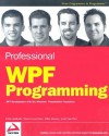 Professional WPF Programming: .Net Development with the Windows Presentation Foundation - Chris Andrade