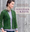 November Knits: Inspired Designs for Changing Seasons - Kate Gagnon Osborn, Courtney Kelly