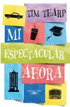 Mi espectacular ahora (Spanish Edition) - Tim Tharp