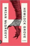 Hemlock Grove: A Novel - Brian McGreevy