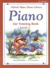 Alfred's Basic Piano Course Ear Training, Bk 2 (Alfred's Basic Piano Library) - Gayle Kowalchyk, E. L. Lancaster