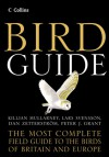Bird Guide: The Most Complete Field Guide to the Birds of Britain and Europe - Lars Svensson, Peter J. Grant, Killian Mullarney, Dan Zetterstrom