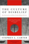 The Culture of Disbelief - Stephen L. Carter