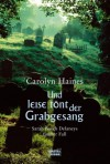 Und leise tönt der Grabgesang : Sarah Booth Delaneys fünfter Fall - Carolyn Haines, Dietmar Schmidt