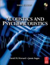 Acoustics and Psychoacoustics [With CDROM] - David M. Howard, James Angus