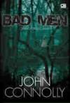 Bad Men (Orang-Orang Jahat) - John Connolly, Barokah Ruziati