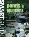 Smart Guide®: Ponds & Fountains: Step-by-Step Projects - James Barrett, Laura Tringali, David Schiff, Fran J. Donegan