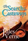 In Search of the Castaways (Illustrated) - Jules Verne