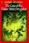 Case of the Baker Street Irregulars (Other Format) - Robert Newman