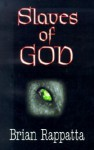 Slaves of God - Brian Rappatta