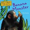 Banana Monster. Peter Bently - Peter Bently