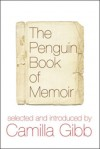 The Penguin Book of Memoir - Camilla Gibb