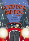 DFC Library: Good Dog, Bad Dog - Dave Shelton