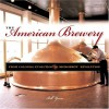 The American Brewery: From Colonial Evolution to Microbrew Revolution - Bill Yenne