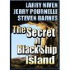The Secret of Black Ship Island - Larry Niven, Jerry Pournelle, Steven Barnes