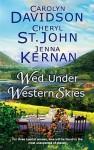 Wed Under Western Skies - Cheryl St.John, Carolyn Davidson, Jenna Kernan