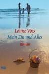 Mein Ein und Alles - Louise Voss, Sabine Schulte, Anke Grube