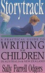 Storytrack: A Practical Guide to Writing for Children in Australia and New Zealand - Sally Odgers