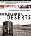 Through Painted Deserts: Light, God, and Beauty on the Open Road (Audio) - Scott Brick, Donald Miller