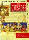 The Crusades: Pupil Book (Heinemann History Study Units) - John Child, Nigel Kelly, Martyn J. Whittock