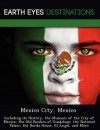 Mexico City, Mexico: Including Its History, the Museum of the City of Mexico, the Old Basilica of Guadalupe, the National Palace, the Borda House, El Ngel, and More - Sam Night