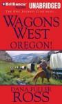 Wagons West Oregon! - Dana Fuller Ross, Phil Gigante