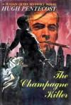 The Champagne Killer - Hugh Pentecost