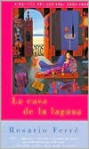 La casa de la laguna: (The House on the Lagoon - Spanish-language edition) - Rosario Ferré