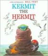 Kermit the Hermit - Bill Peet