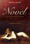 Novel: An Alternative History: Beginnings to 1600 - Steven Moore