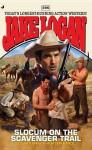 Slocum #396: Slocum and the Scavenger Trail - Jake Logan