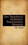 Don Tarquinio a Kataleptic Phantasmatic Romance - Frederick Rolfe