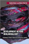 Development Beyond Neoliberalism?: Governance, Poverty Reduction and Political Economy - David Craig, Douglas Porter