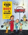 You Can't Take Your Body to a Car Mechanic - Harriet Ziefert, Amanda Haley