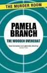 The Wooden Overcoat - Pamela Branch