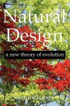 Natural Design: A New Theory of Evolution - Matthew Turner