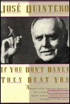 If You Don't Dance They Beat You - José Quintero