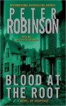 Blood At The Root - Peter Robinson