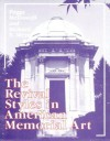 The Revival Styles in American Memorial Art - Peggy McDowell, Richard E. Meyer, Richard Meyer