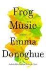 Frog Music (Audio) - Emma Donoghue, Khristine Hvam