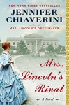 Mrs. Lincoln's Rival: A Novel - Jennifer Chiaverini
