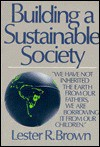 Building a Sustainable Society - Lester Russell Brown
