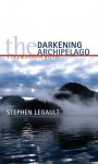 The Darkening Archipelago: A Cole Blackwater Mystery - Stephen Legault