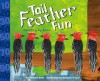 Tail Feather Fun: Counting By Tens (Know Your Numbers) (Know Your Numbers) - Michael Dahl