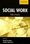 Social Work: Fields of Practice - Margaret Alston, Jennifer McKinnon