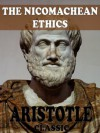 The Complete Ten Books of Nicomachean Ethics (With Active Table of Contents) - Aristotle, F.H. Peters